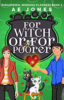 For Witch or for Poorer, Fantasy romance, manuscript edited by Faith Freewoman